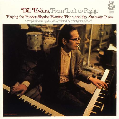 (1)ビル・エヴァンス『フロム・レフト・トゥ・ライト』(MGM) 演奏:ビル・エヴァンス(ピアノ、エレクトリック・ピアノ)、サム・ブラウン(ギター)、エディ・ゴメス(ベース)、ジョン・ビール(エレクトリック・ベース)、マーティ・モレル(ドラムス)、ミッキー・レナード(編曲、指揮)、ストリングス 録音:1969~70年