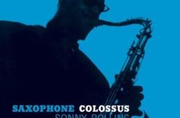 (1)ソニー・ロリンズ『サキソフォン・コロッサス』 演奏:ソニー・ロリンズ(テナー・サックス)、トミー・フラナガン(ピアノ)、ダグ・ワトキンス(ベース)、マックス・ローチ(ドラムス) 録音:1956年6月22日