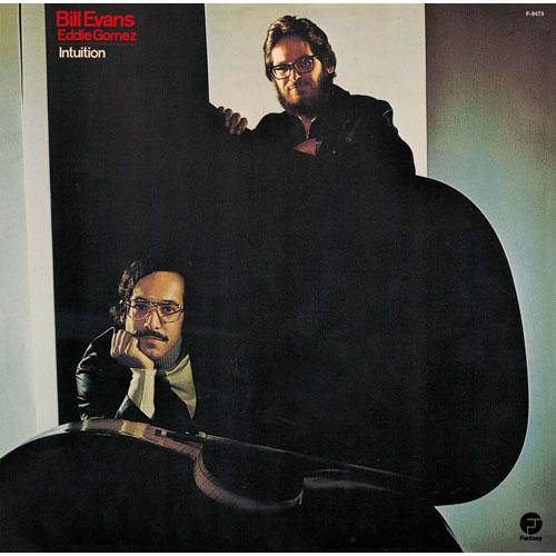 (2)ビル・エヴァンス&エディ・ゴメス『インチュイション』(ファンタジー) 演奏:ビル・エヴァンス(ピアノ、エレクトリック・ピアノ)、エディ・ゴメス(ベース) 録音:1974年11月7~10日