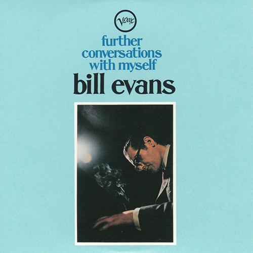 (2)ビル・エヴァンス『続・自己との対話』(ヴァーヴ) 演奏:ビル・エヴァンス(ピアノ) 録音:1967年8月9日 「サンタが街にやってくる」「リトル・ルル」「クワイエット・ナウ」など、エヴァンスのフェイヴァリット・チューンと、「いそしぎ」「イエスタデイズ」スタンダードを収録。
