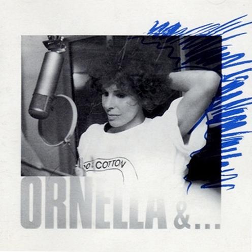 オルネラ・ヴァノーニ『Ornella &...』